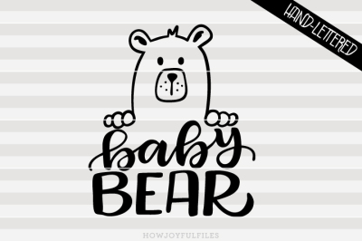 Baby bear - bear family - hand drawn lettered cut file