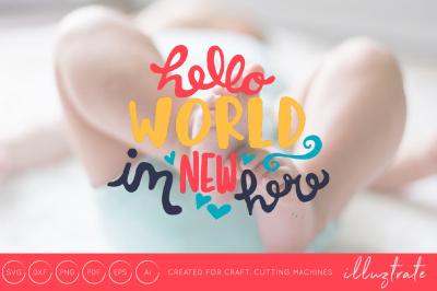 Hello World I'm New Here - SVG Cut File