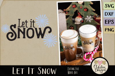 Let It Snow Word Art & SVG & DXF Cutting Files