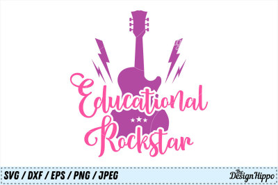 Educational Rockstar, Teacher, Sayings, Back to School SVG, Cut File
