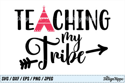 Teaching My Tribe, Teacher, Back to School, Teepee, SVG, PNG, Cut File