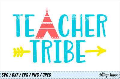 Teacher Tribe, Back to School, Teepee, Boho, SVG, PNG, DXF, Cut File