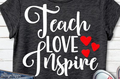 Teach Love Inspire, Teacher, Quote, Back to School, SVG, PNG, Cut File