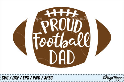Proud Football Dad SVG, Football Daddy PNG, Football DXF, Cutting File