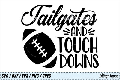 Tailgates and Touchdowns SVG, Tailgates SVG, Touchdowns SVG, PNG, DXF