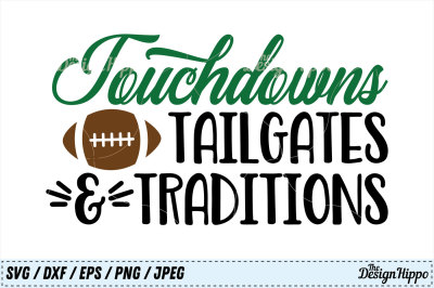 Touchdowns Tailgates and Traditions SVG, Tailgates PNG, Touchdowns DXF