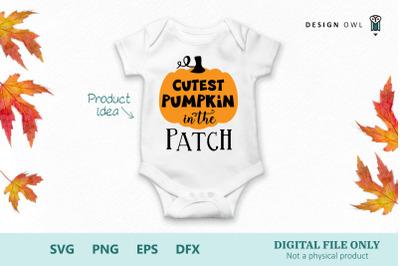 Cutest pumpkin in the patch SVG PNG EPS DFX