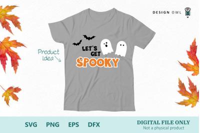 Let's get spooky SVG PNG EPS DFX