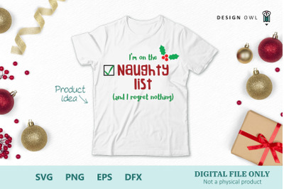 I'm on the naughty list SVG PNG EPS DFX