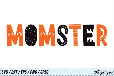 Momster SVG, Halloween SVG, Mom SVG, Monster SVG PNG Cricut, Cut Files