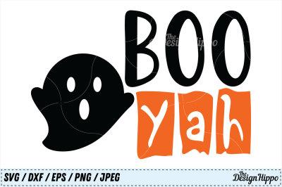 Boo Yah SVG, Halloween SVG, Boo SVG, Kids SVG, Ghost SVG PNG, Cut File