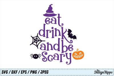 Eat Drink and Be Scary SVG, Halloween SVG, Jackolantern SVG, PNG, DXF