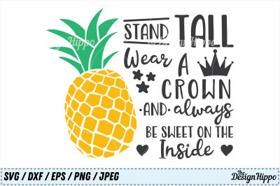 Be a Pineapple Stand Tall Wear a Crown SVG, Summer Printable, Cut File
