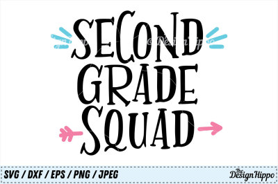 Second Grade Squad SVG, 2nd Grade PNG, 1st Day of School DXF Cut Files