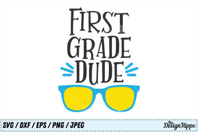First Grade Dude SVG, Boys PNG, 1st Day of School, 1st Grade Cut Files