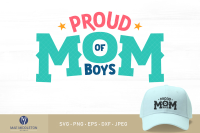 Proud Mom / Mum of Boys - svg cut files, printables