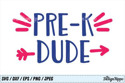 Pre-K SVG, Pre-K Dude SVG, School SVG, Boys SVG, Pre-K Shirt Cut Files