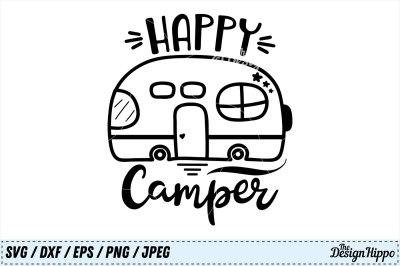 Happy Camper SVG, Camp PNG, Camping DXF, Camper SVG, Summer Cut Files