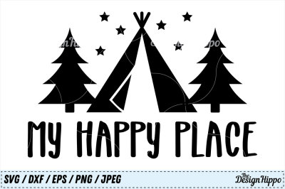 My Happy Place SVG, Camp PNG, Camping DXF, Sign SVG, Campsite Cut File