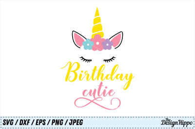 Birthday Cutie SVG, Birthday SVG, Unicorn SVG, Girls SVG, Kids PNG DXF