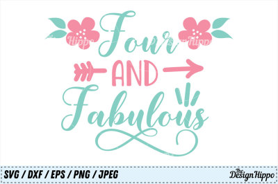 Four and Fabulous SVG, 4th Birthday SVG, Fourth Birthday SVG, PNG, DXF