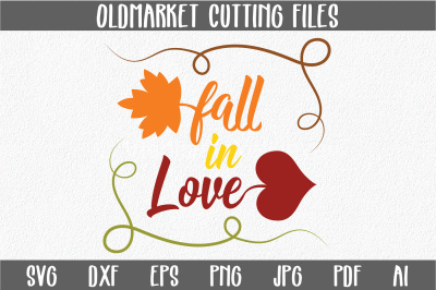 Fall in Love SVG Cut File - Autumn SVG - PNG - EPS - Jpeg - DXF