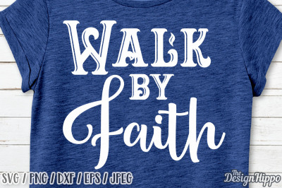 Walk By Faith SVG, Faith SVG, Bible Quote SVG, Bible Verse SVG PNG DXF