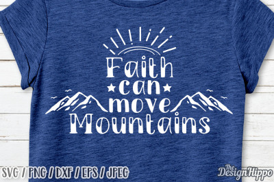 Faith Can Move Mountains SVG, Faith SVG, Bible Quote SVG, PNG, DXF EPS