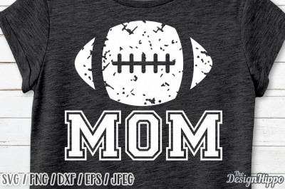 Football Mom SVG, Football SVG, Mom SVG, Grunge SVG, PNG DXF Cut Files