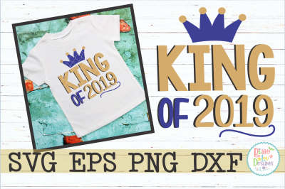 King of 2019 SVG DXF EPS PNG Cutting File