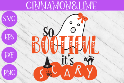 So Bootiful It's Scary Kids Halloween SVG