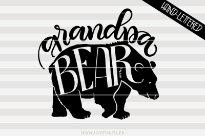 Grandpa bear - bear family - hand drawn lettered cut file