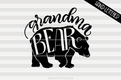 Grandma bear - bear family - hand drawn lettered cut file