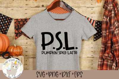PSL Pumpkin SPice Latte SVG Cut File