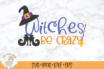 Witches Be Crazy SVG Cut File