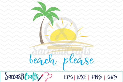 Beach Please - SVG EPS DXF PNG