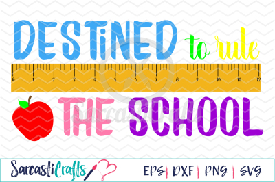 Destined to Rule the School - EPS SVG DXF PNG