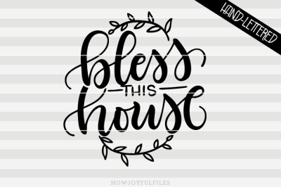 Bless this house - hand drawn lettered cut file