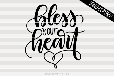 Bless your heart - SVG - DXF - PDF - hand drawn lettered cut file