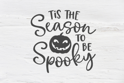 Tis the season to be spooky SVG, EPS, PNG, DXF