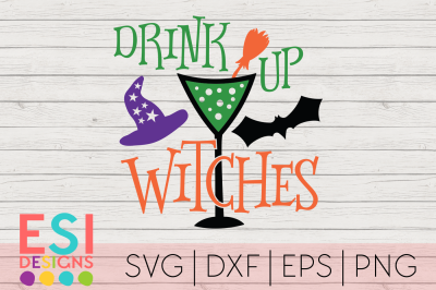 Drink up Witches | Halloween | SVG, DXF, EPS & PNG