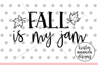 Fall is My Jam SVG DXF EPS PNG Cut File • Cricut • Silhouette