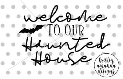 Welcome to Our Haunted House Halloween