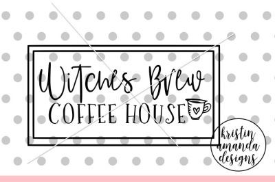 Witches Brew Coffee House Halloween SVG DXF EPS PNG Cut File • Cricut