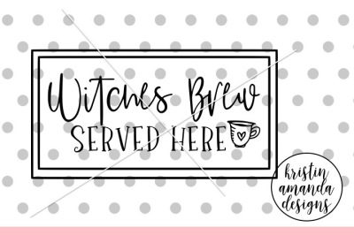 Witches Brew Served Here SVG DXF EPS PNG Cut File • Cricut • Silhouett