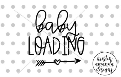 Baby Loading SVG DXF EPS PNG Cut File • Cricut • Silhouette