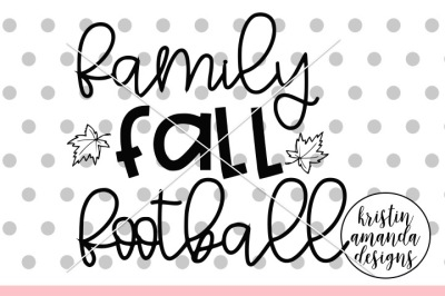 Family Fall Football SVG DXF EPS PNG Cut File • Cricut • Silhouette