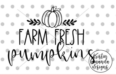 Farm Fresh PumpkinsSVG DXF EPS PNG Cut File • Cricut • Silhouette