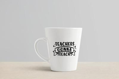 Teachers Gonna Teach SVG