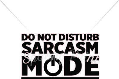 Sarcasm mode